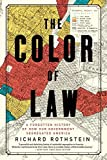 The Color of Law: A Forgotten History of How Our Government Segregated America - Paperback by Richard Rothstein