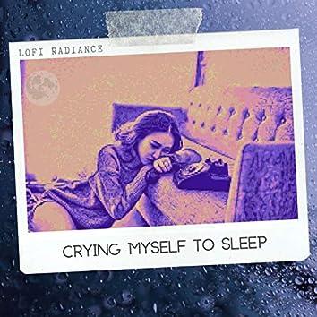 crying myself to sleep