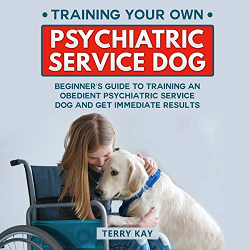 Training Your Own Psychiatric Service Dog  By  cover art