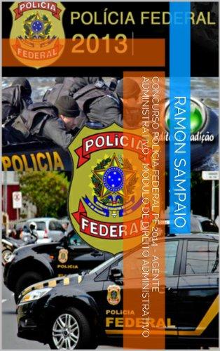 Concurso Polícia Federal PF 2014 - Agente Administrativo - Módulo de Direito Administrativo (Portuguese Edition)