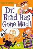 Dr. Brad Has Gone Mad! (Turtleback School & Library Binding Edition) (My Weird School Daze)