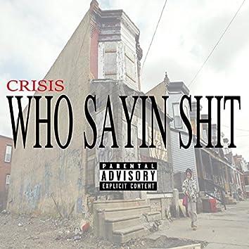 Who Sayin Shit