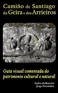 Camiño de Santiago da Geira e dos Arrieiros - Guía visual
