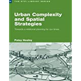 Urban Complexity and Spatial Strategies: Towards a Relational Planning for Our Times (RTPI Library Series) by Patsy Healey(2007-01-07)