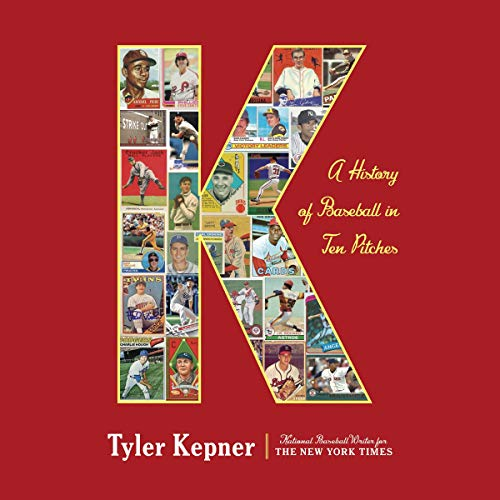 K: A History of Baseball in Ten Pitches                   By:                                                                                                                                 Tyler Kepner                               Narrated by:                                                                                                                                 Tyler Kepner                      Length: 10 hrs and 5 mins     52 ratings     Overall 4.6