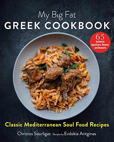 Compare Textbook Prices for My Big Fat Greek Cookbook: Classic Mediterranean Soul Food Recipes  ISBN 9781510749849 by Sourligas, Christos,Antginas, Evdokia