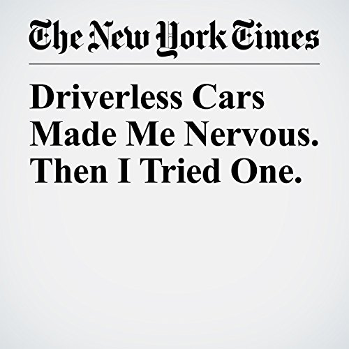 Driverless Cars Made Me Nervous. Then I Tried One. copertina