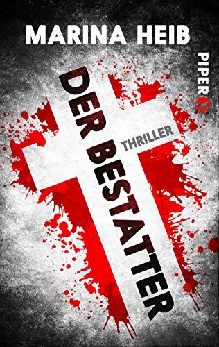 Der Bestatter (Christian-Beyer-Reihe 1): Thriller