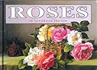 Roses: An Illustrated Treasury (Courage Illustrated Treasuries) 1561385506 Book Cover