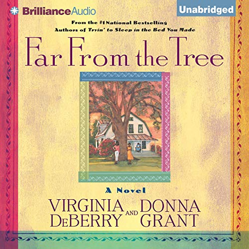 Far From the Tree                   By:                                                                                                                                 Virginia DeBerry,                                                                                        Donna Grant                               Narrated by:                                                                                                                                 Fran L. Washington                      Length: 13 hrs and 12 mins     102 ratings     Overall 4.4