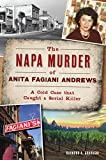 The Napa Murder of Anita Fagiani Andrews: A Cold Case That Caught a Serial Killer (True Crime)