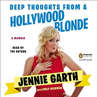 Deep Thoughts from a Hollywood Blonde                   By:                                                                                                                                 Jennie Garth,                                                                                        Emily Heckman                               Narrated by:                                                                                                                                 Jennie Garth                      Length: 6 hrs and 34 mins     111 ratings     Overall 3.9