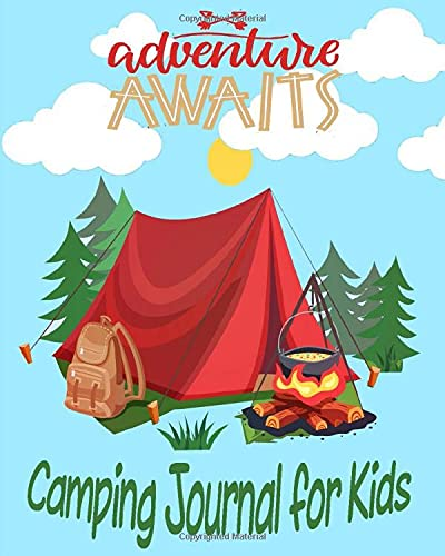 Adventure Awaits Camping Journal for Kids: My Camping Adventure| Prompt Journal and Outdoor Activity Book for Kids| Perfect Campsite Diary, Notebook, ... Bonus Nature Treasure Hunt Activity Pages