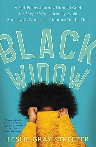 """Black Widow: A Sad-Funny Journey Through Grief for People Who Normally Avoid Books with Words Like """"journey"""" in the Title"""