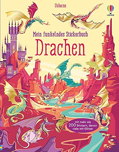 Mein funkelndes Stickerbuch: Drachen: über 200 Sticker, davon viele mit Glitzer