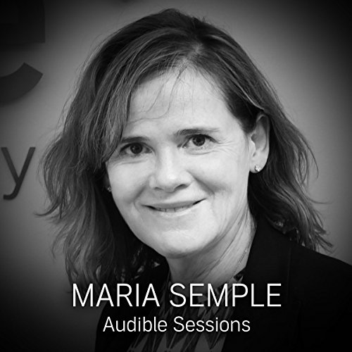 FREE: Audible Sessions with Maria Semple cover art