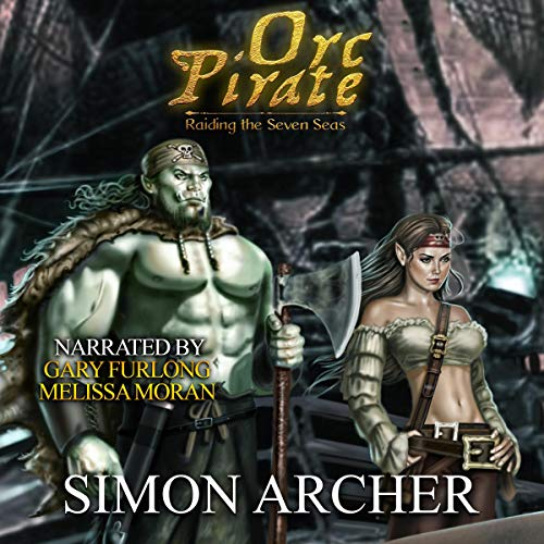 Orc Pirate: Raiding the Seven Seas audiobook cover art