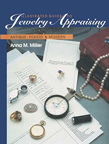 Hot Sale Illustrated Guide to Jewelry Appraising: Antique, Period, and Modern
