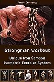 Strongman workout: Unique Iron Samson Isometric Exercise System