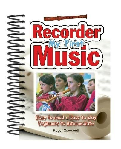 My First Recorder Music: Easy to Read, Easy to Play; Beginners to Intermediate (Easy-to-Use)