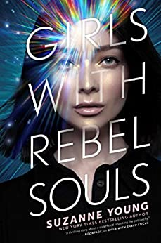 Girls with Rebel Souls (Girls with Sharp Sticks Book 3) by [Suzanne Young]