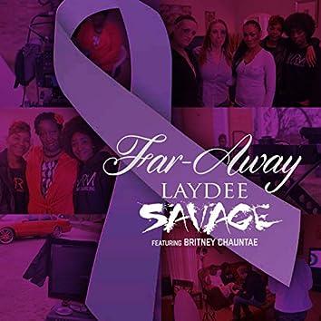 Far Away (feat. Britney Chauntae)