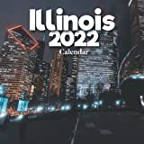 Illinois Calendar 2022: A Monthly and Weekly 12 Months Calendar 2022 With Pictures of the Illinois For Office to Write in Appointment, Birthday, Events | Cute Gift Ideas For Men, Women, Girls, Boys