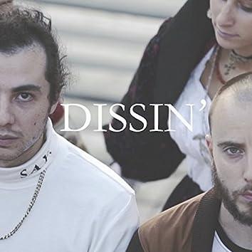 Dissin'