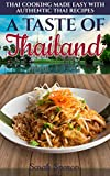 A Taste of Thailand: Thai Cooking Made Easy with Authentic Thai Recipes (Best Recipes from Around the World Book 3) (English Edition)