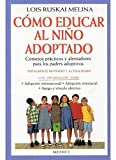 COMO EDUCAR AL NIÑO ADOPTADO (NIÑOS Y ADOLESCENTES)