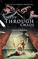 Unity Through Chaos: Book 2 of the Dragon's Revolution