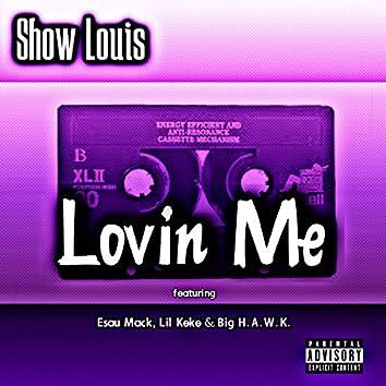 Lovin' Me (feat. Esau Mack, Lil Keke & Big H.A.W.K.)