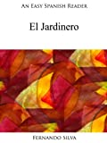 An Easy Spanish Reader: El Jardinero (Easy Spanish Readers nº 17)