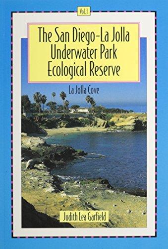 San Diego-La Jolla Underwater Park Ecological Reserve: La Jolla Cove: 1 (San Diego-La Jolla Underwater Park Ecological Reserve Vol. 1)
