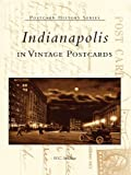 Indianapolis in Vintage Postcards (Postcard History) (English Edition)
