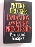 Innovation and Entrepreneurship Practices and Principles by Peter F. Drucker (hardcover)