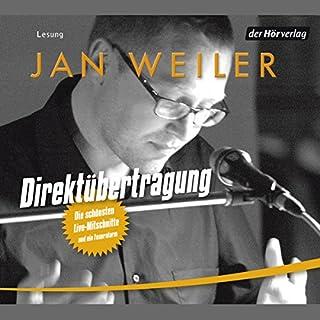 Direktübertragung     Die schönsten Live-Mitschnitte und ein Feueralarm              Autor:                                                                                                                                 Jan Weiler                               Sprecher:                                                                                                                                 Jan Weiler                      Spieldauer: 2 Std. und 6 Min.     27 Bewertungen     Gesamt 4,7