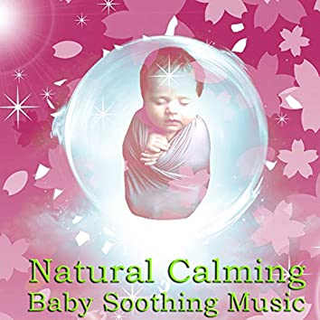 Natural Calming Baby Soothing Music
