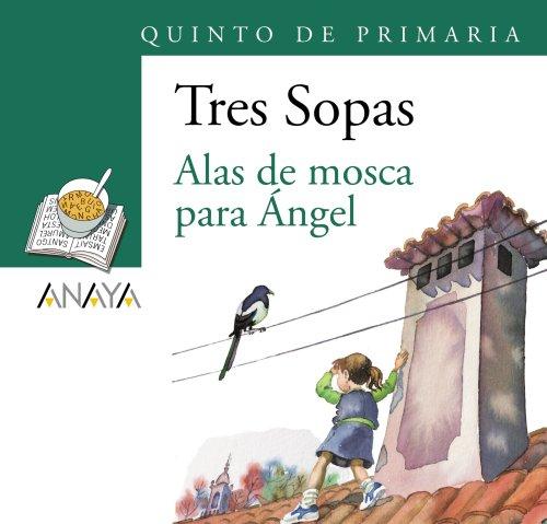 Blíster  ' Alas de mosca para Ángel '  5º de Primaria (Literatura Infantil (6-11 Años) - Plan Lector Tres Sopas (Castellano)) - 9788466747899