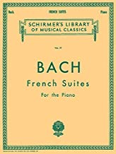 French Suites: Schirmer Library of Classics Volume 19 Piano Solo (Schirmer's Library of Musical Classics)