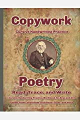 Copywork Cursive Handwriting Practice Poetry Read, Trace, and Write Cursive Handwriting Practice for Boys and Girls Poems from Longfellow, Dickinson, Frost and More Paperback