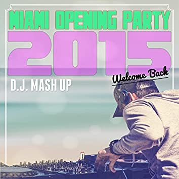 Miami Opening Party 2015: Welcome Back