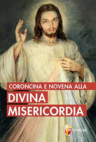 Coroncina e novena alla divina misericordia (Italian Edition)