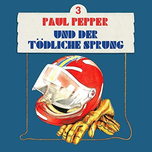 Paul Pepper und der tödliche Sprung audiobook cover art