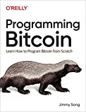 Song, J: Programming Bitcoin: Learn How to Program Bitcoin from Scratch - Jimmy Song