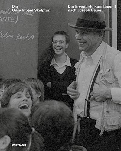 Die Unsichtbare Skulptur. Der Erweiterte Kunstbegriff nach Joseph Beuys: Katalog zur Ausstellung im UNESCO-Welterbe Zollverein, Essen 2021