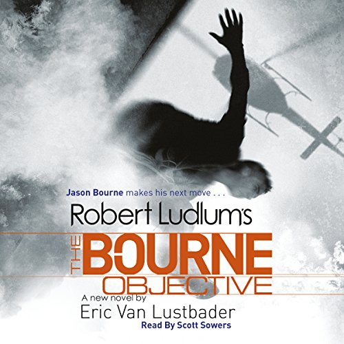 Robert Ludlum's The Bourne Objective                   By:                                                                                                                                 Eric Van Lustbader,                                                                                        Robert Ludlum                               Narrated by:                                                                                                                                 Scott Sowers                      Length: 14 hrs and 23 mins     81 ratings     Overall 3.7