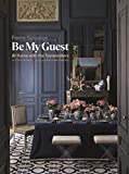 Be My Guest - At Home With the Tastemakers