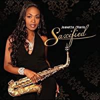 Saxified by Jeanette Harris (2010-07-31)