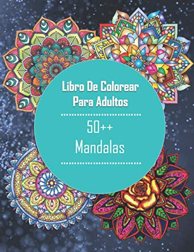 50 ++ Mandalas Libro De Colorear Para Adultos: Mandalas Para Meditar,50 ++ Patrones Relajantes y Anti Estrés: (Colección de Terapia Artística Anti ... Para Padres Regalos Para Madres, relajante)
